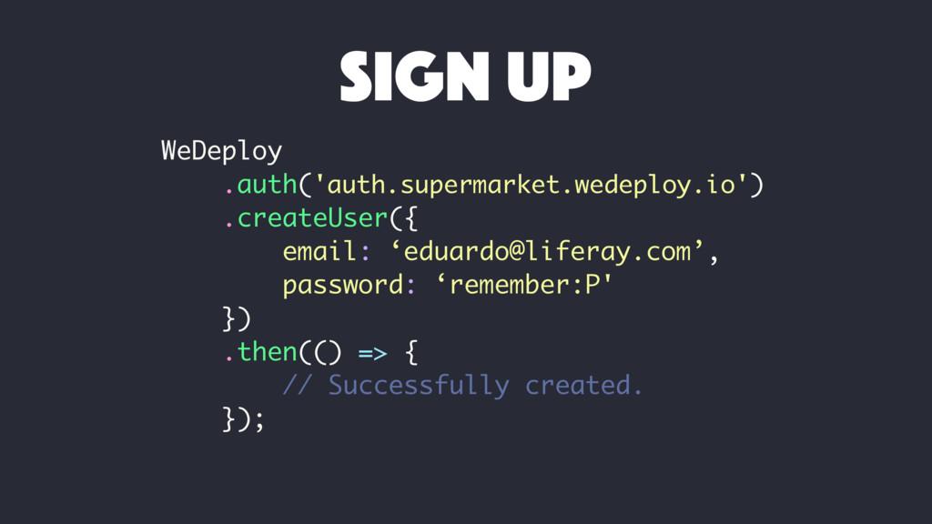 WeDeploy .auth('auth.supermarket.wedeploy.io') ...