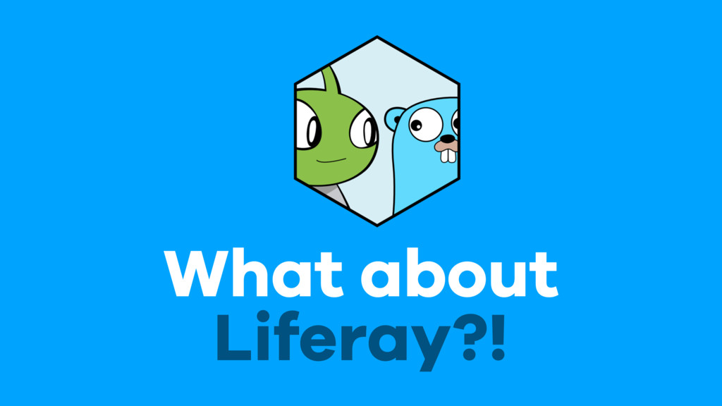 What about Liferay?!