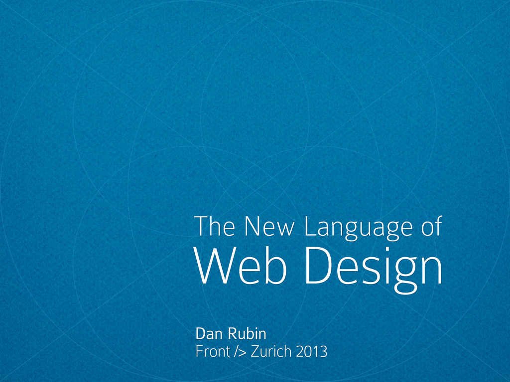 The New Language of Web Design Dan Rubin Front ...