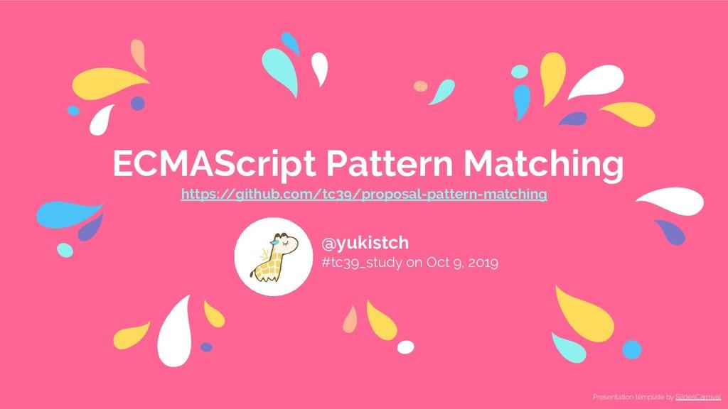 ECMAScript Pattern Matching https:/ /github.com...