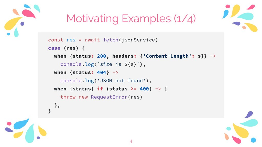 Motivating Examples (1/4) const res = await fet...