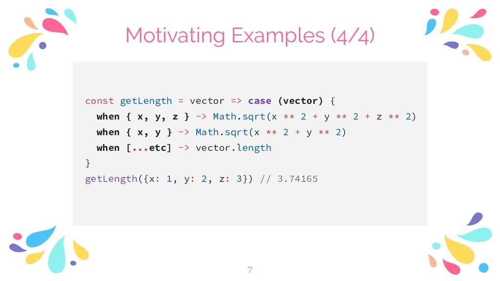 Motivating Examples (4/4) const getLength = vec...