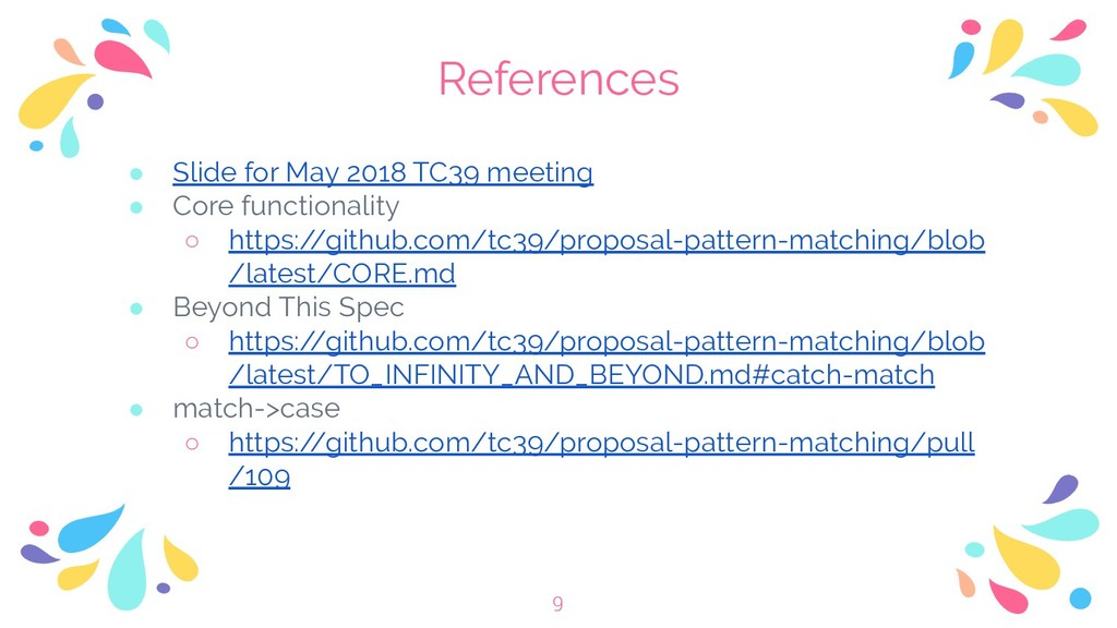 References ● Slide for May 2018 TC39 meeting ● ...