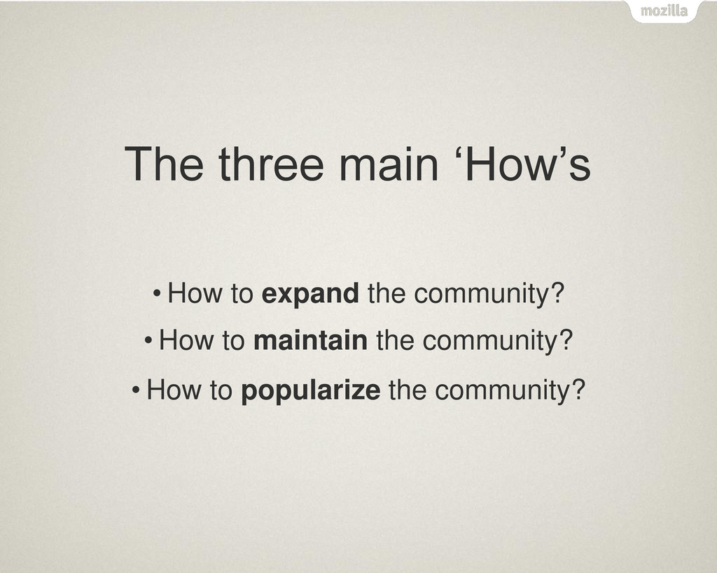 The three main 'How's • How to expand the commu...