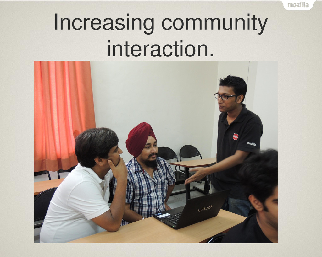 Increasing community interaction.