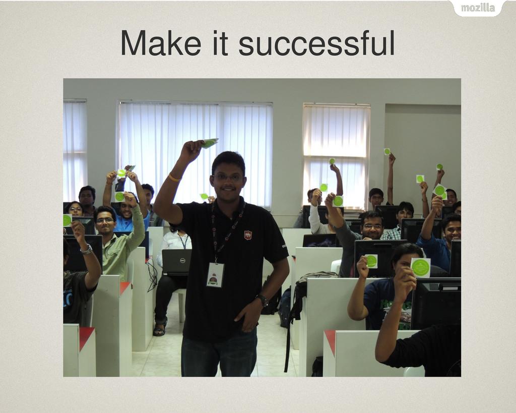 Make it successful