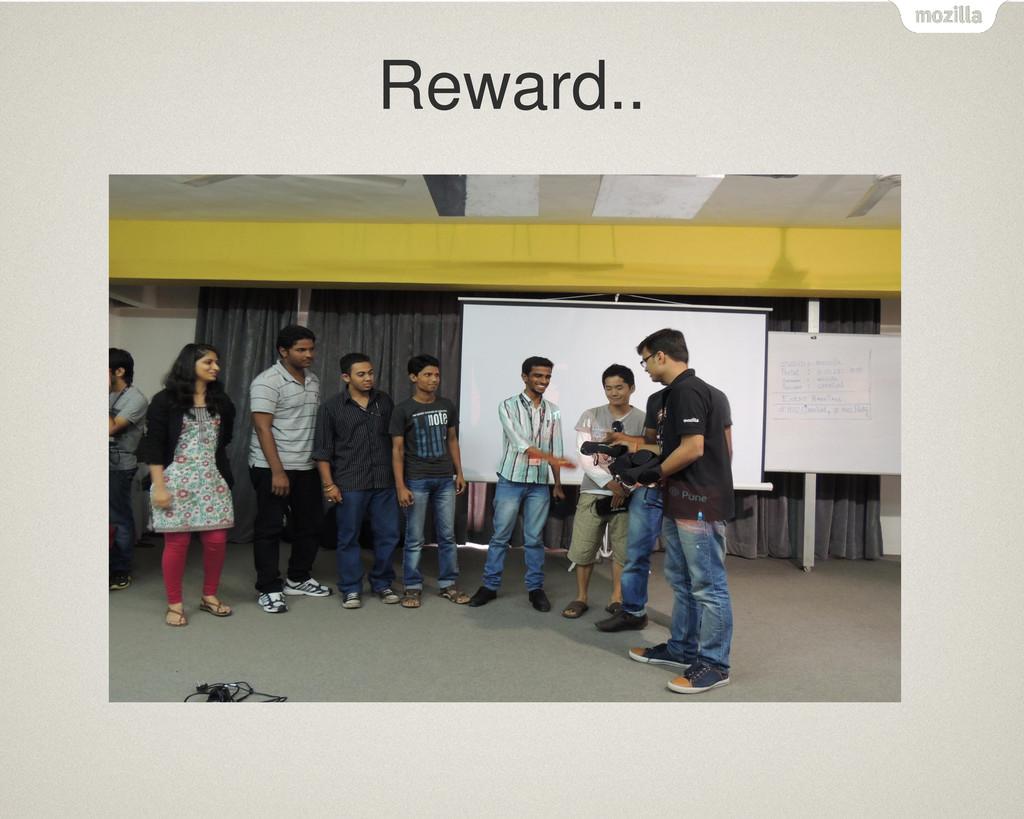 Reward..
