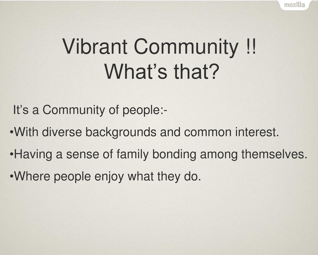 Vibrant Community !! What's that? It's a Commun...