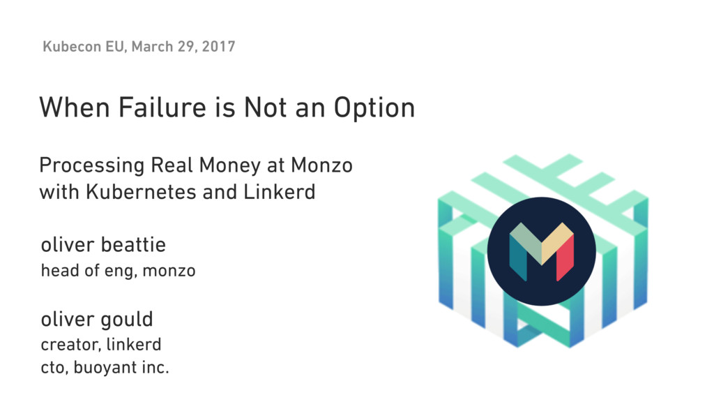 Processing Real Money at Monzo with Kubernetes ...