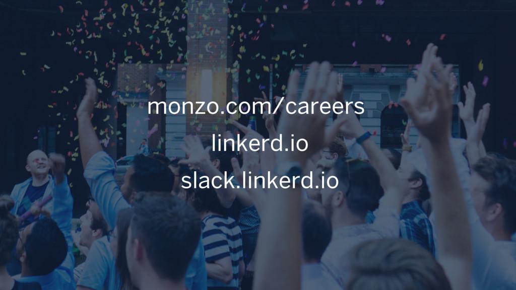 linkerd.io slack.linkerd.io monzo.com/careers