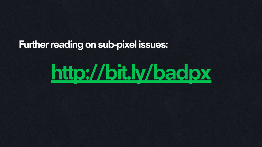 Further reading on sub-pixel issues: http://bit...