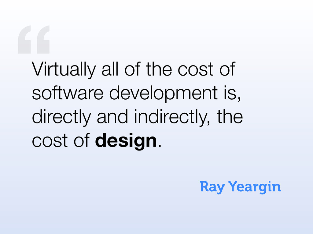 """ Ray Yeargin Virtually all of the cost of soft..."