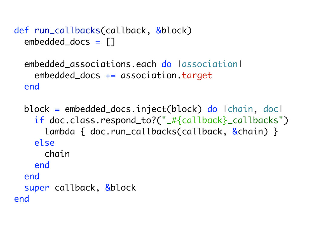 def run_callbacks(callback, &block) embedded_do...