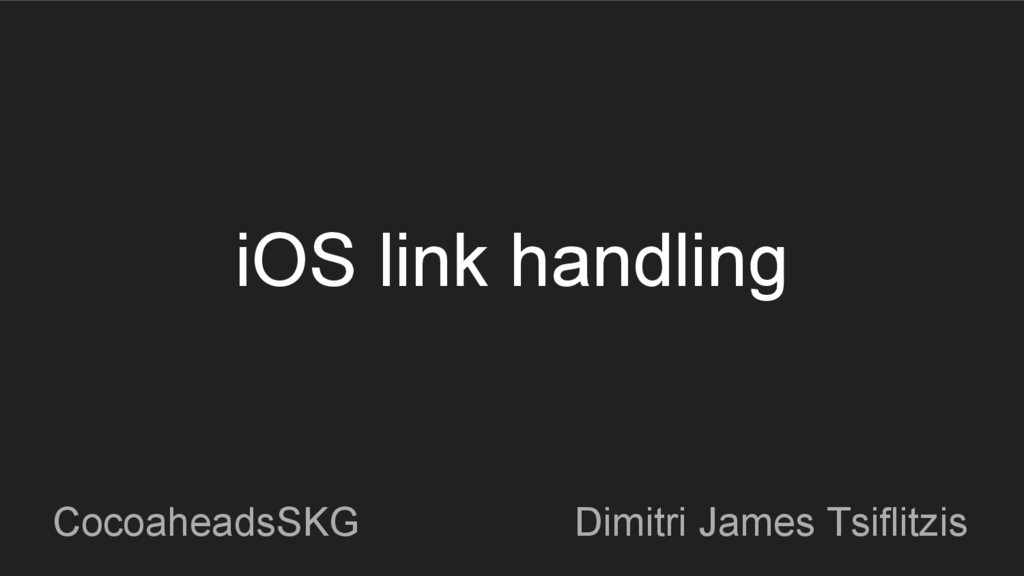 iOS link handling Dimitri James Tsiflitzis Coco...