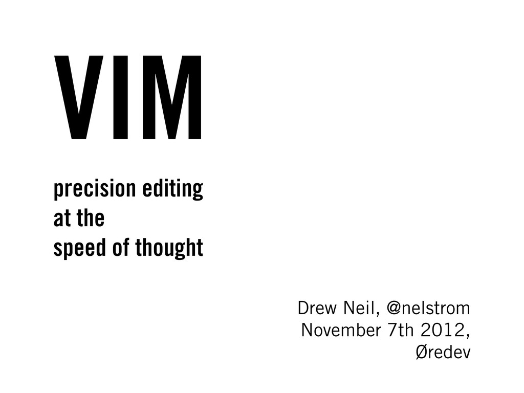 VIM precision editing at the speed of thought D...