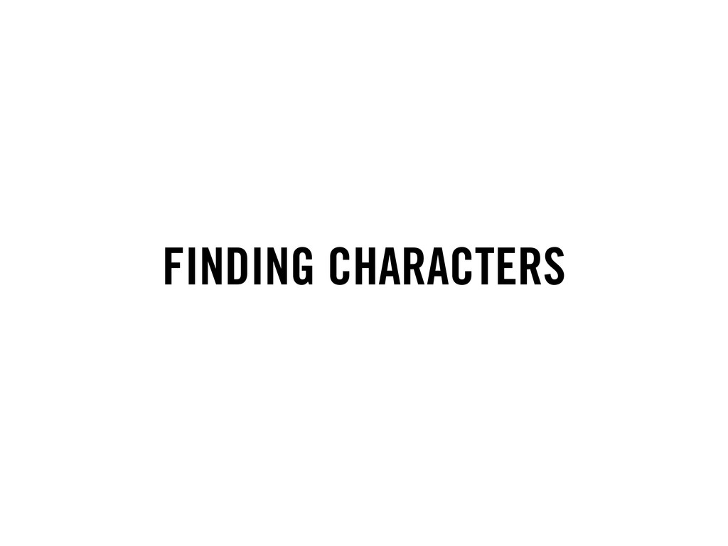 FINDING CHARACTERS