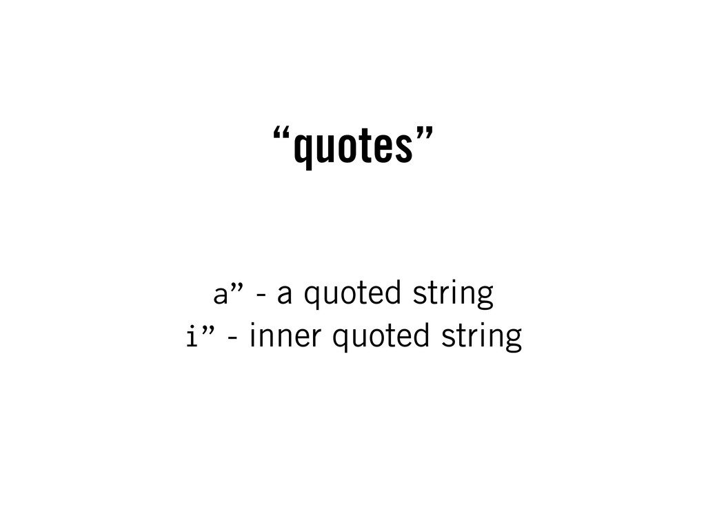 """quotes"" a"" - a quoted string i"" - inner quoted..."