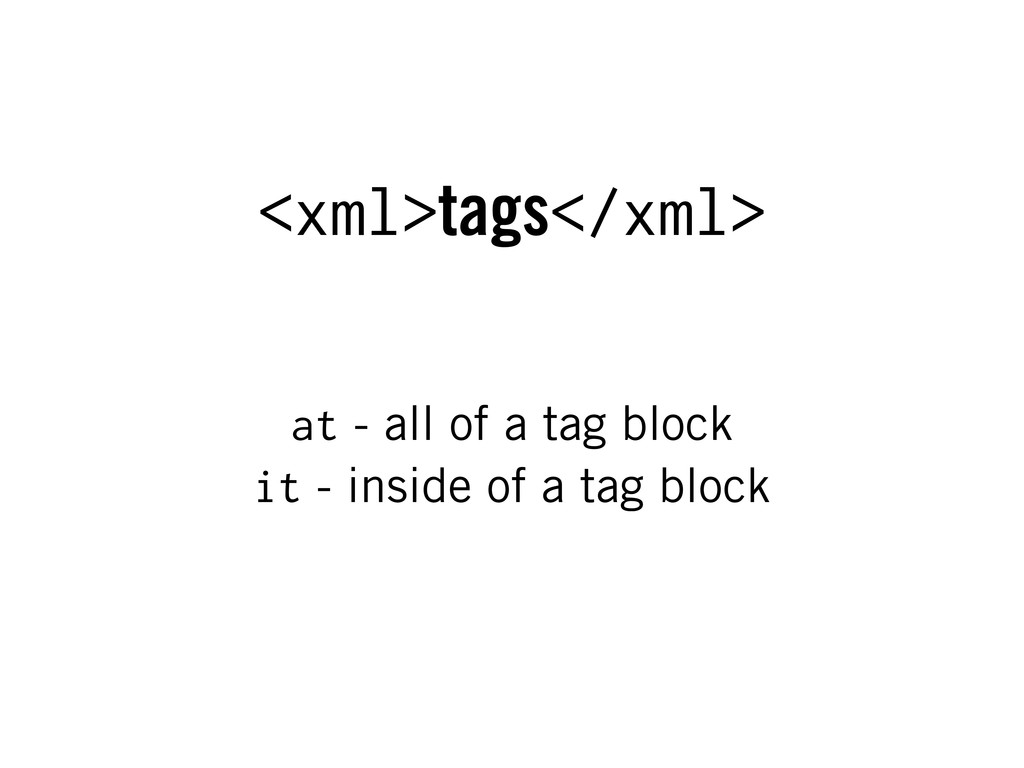 <xml>tags</xml> at - all of a tag block it - in...