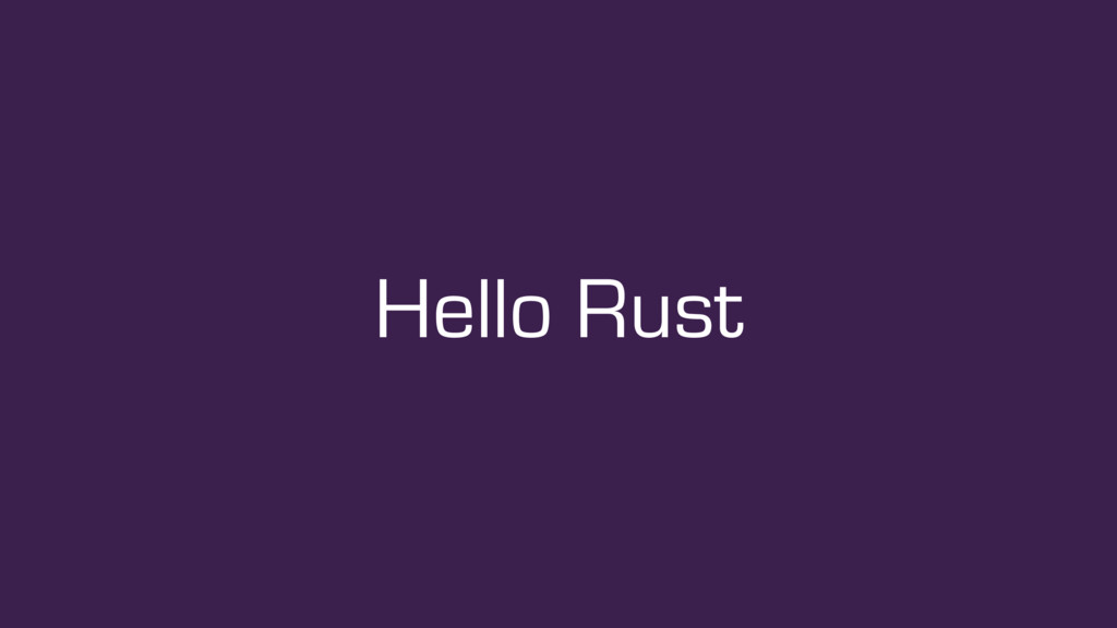 Hello Rust