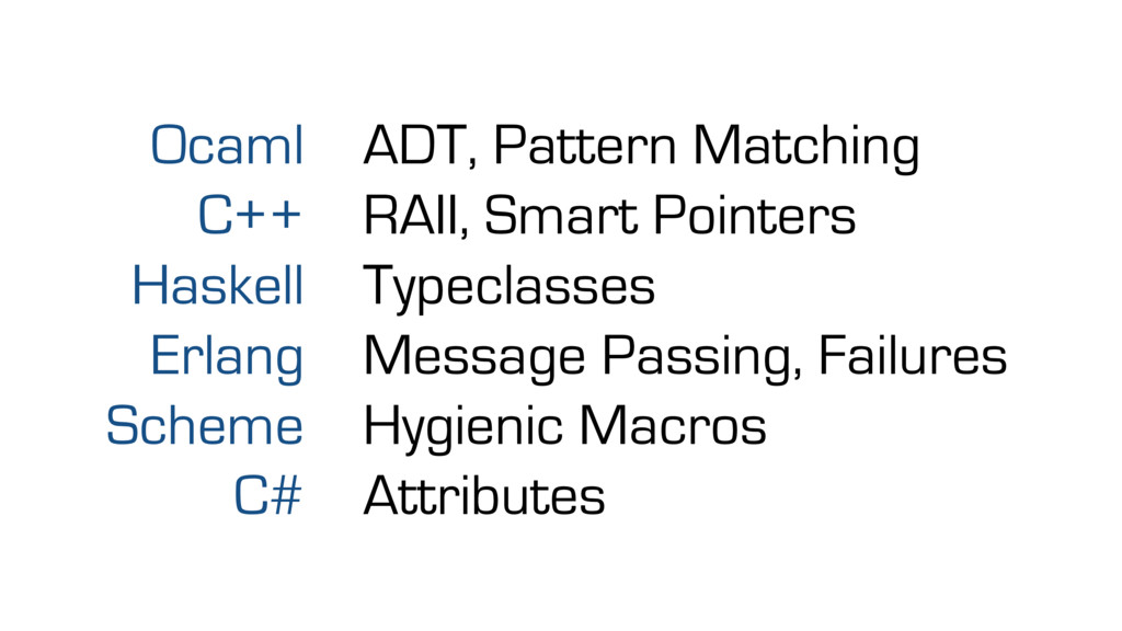 Ocaml C++ Haskell Erlang Scheme C# ADT, Pattern...