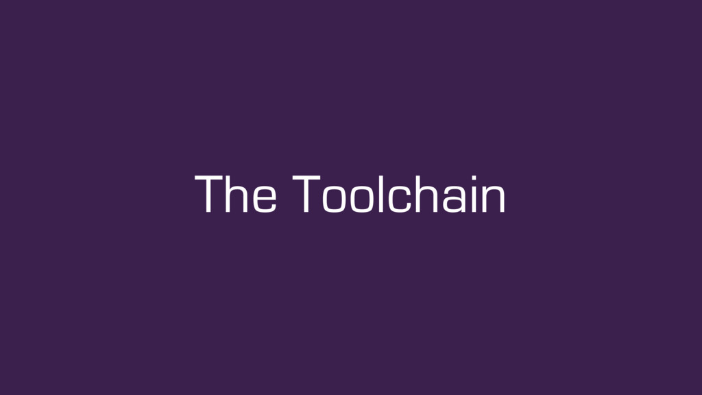 The Toolchain