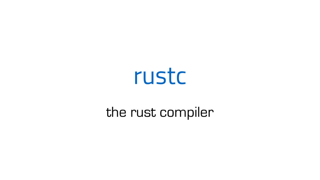 rustc the rust compiler