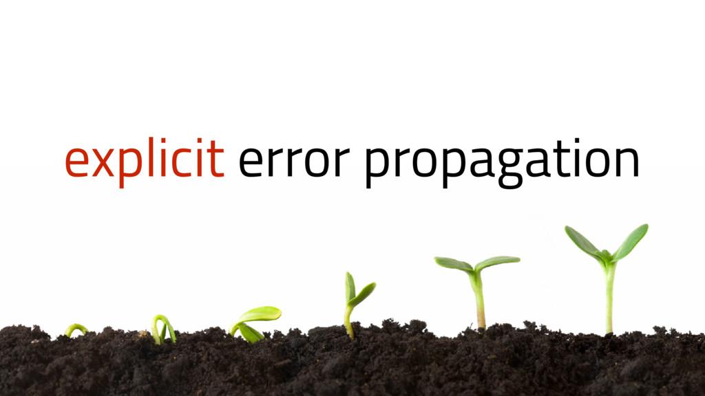 explicit error propagation