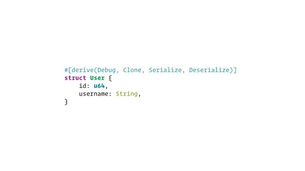 #[derive(Debug, Clone, Serialize, Deserialize)]...