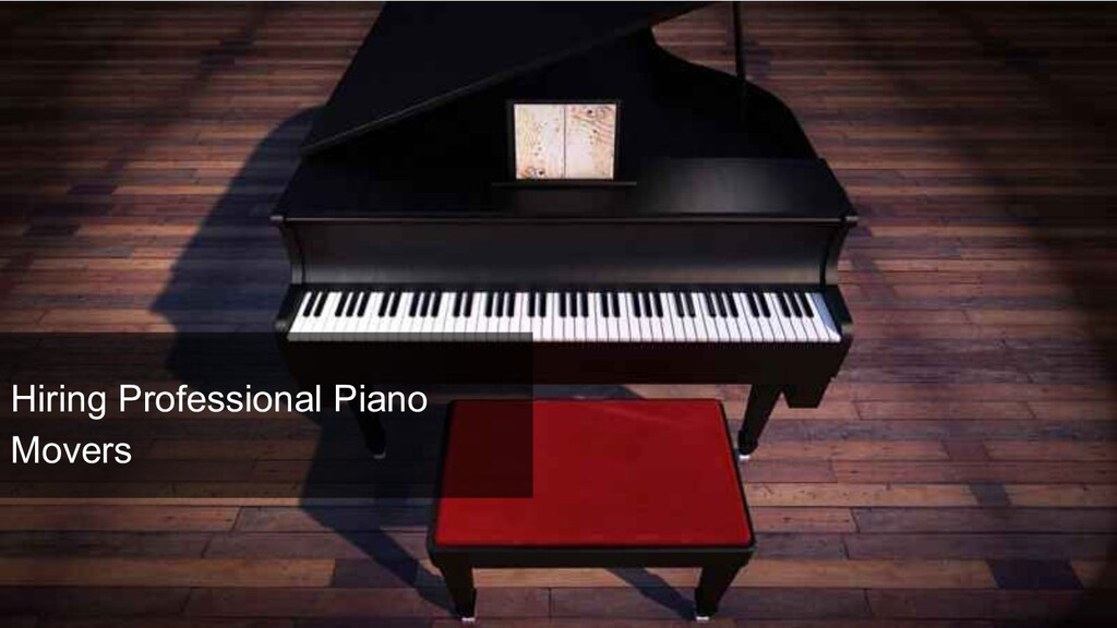 Hiring Professional Piano Movers
