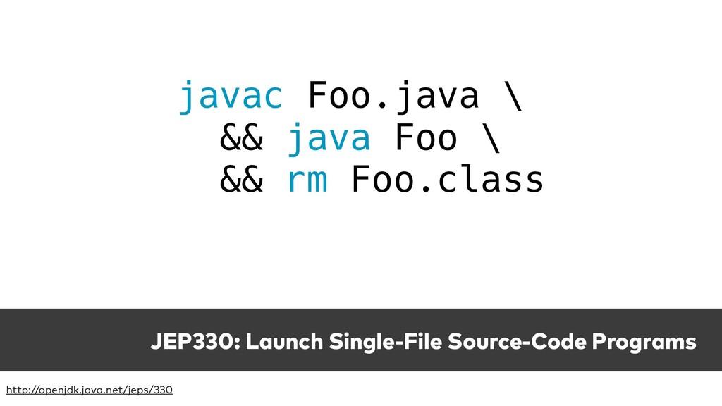 JEP330: Launch Single-File Source-Code Programs...