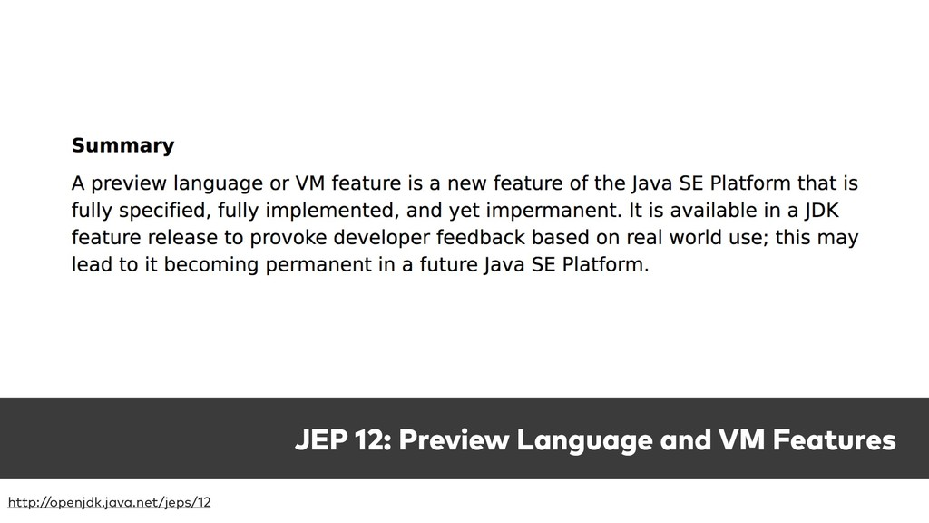 JEP 12: Preview Language and VM Features http:/...
