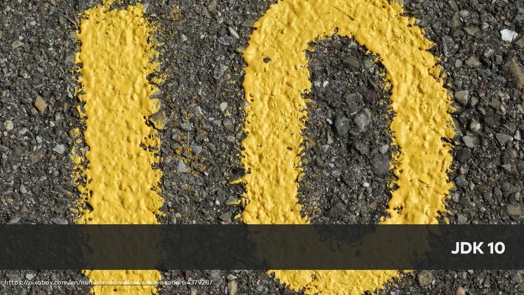 JDK 10 https://pixabay.com/en/number-ad-yellow-...