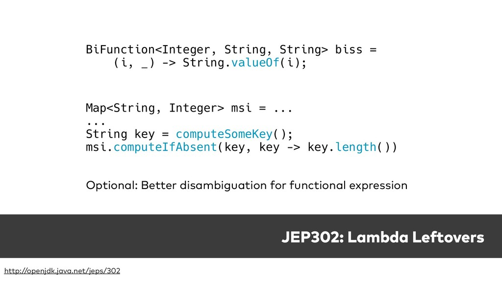 JEP302: Lambda Leftovers http://openjdk.java.ne...