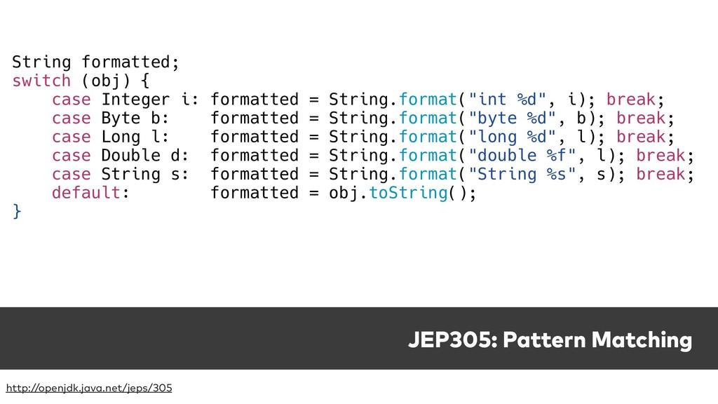 JEP305: Pattern Matching http://openjdk.java.ne...