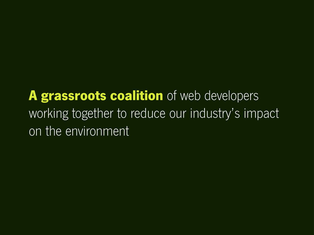 A grassroots coalition of web developers workin...