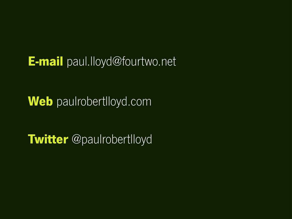 Web paulrobertlloyd.com E-mail paul.lloyd@fourt...