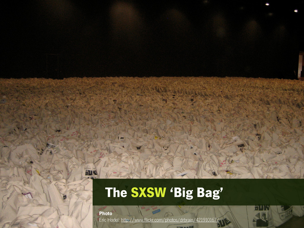 The SXSW 'Big Bag' Photo Eric Hodel: http://www...