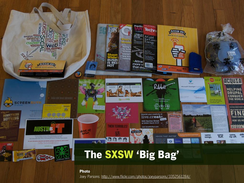 The SXSW 'Big Bag' Photo Joey Parsons: http://w...
