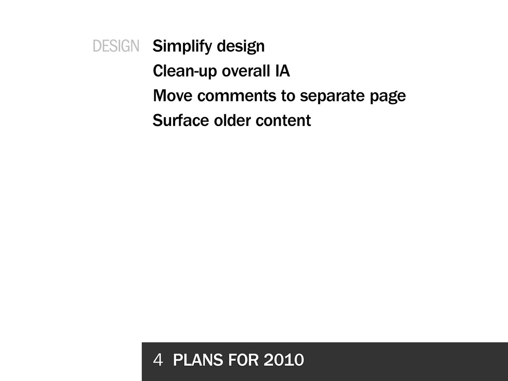 4 PLANS FOR 2010 Simplify design Clean-up overa...