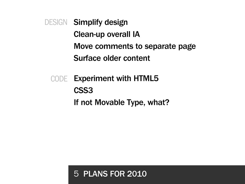 5 PLANS FOR 2010 Simplify design Clean-up overa...