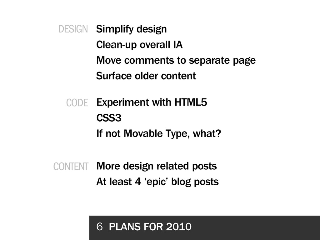 6 PLANS FOR 2010 Simplify design Clean-up overa...
