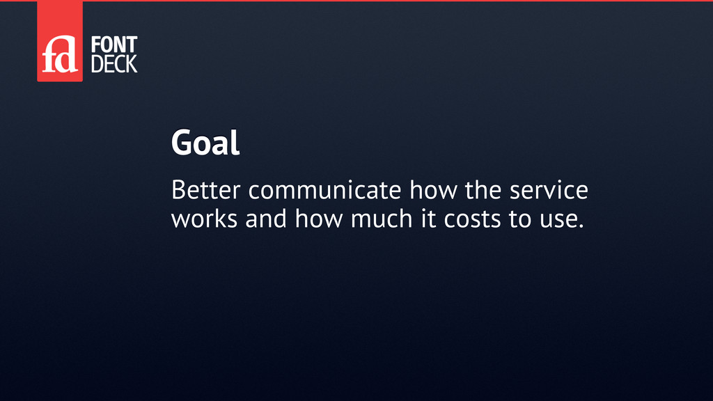 Goal Better communicate how the service works a...