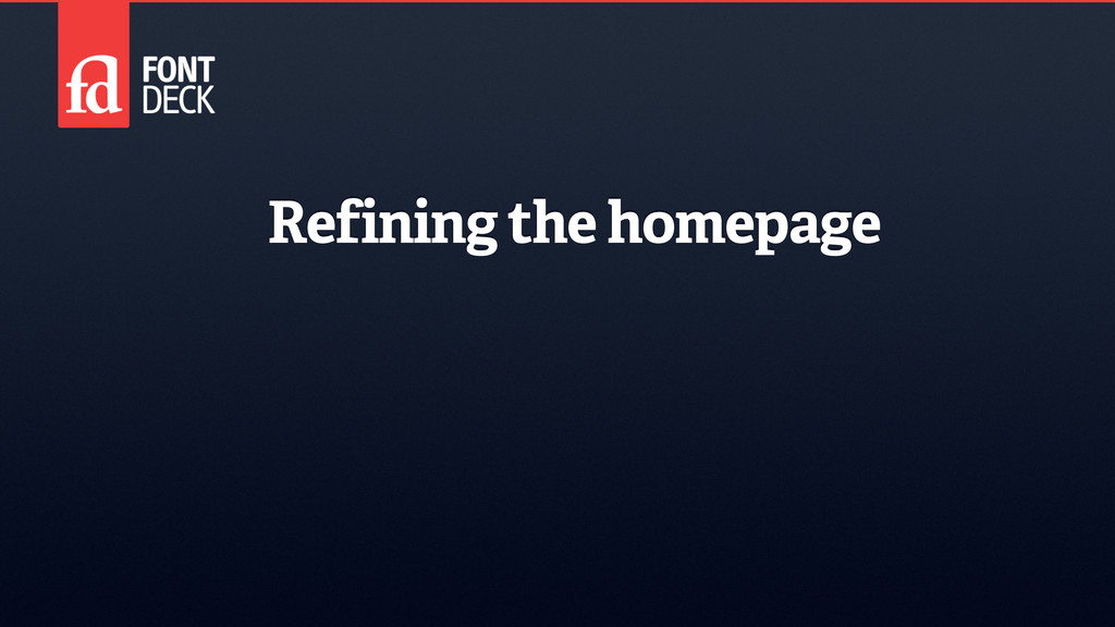Refining the homepage