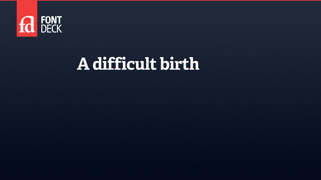 A difficult birth