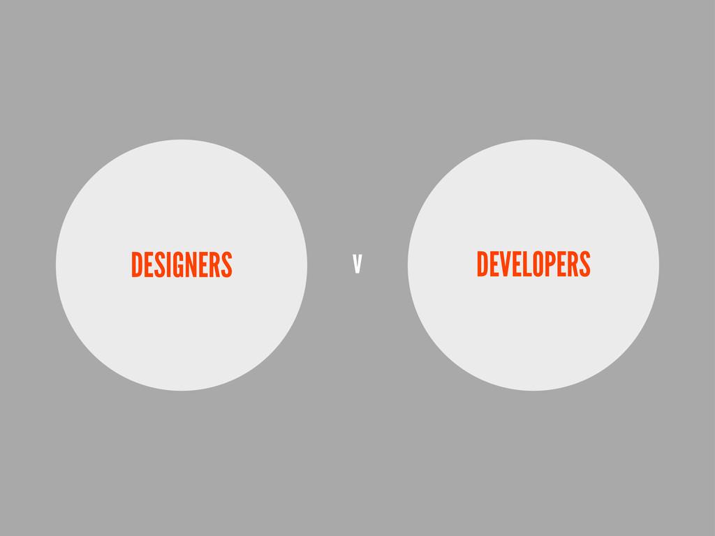 DESIGNERS DEVELOPERS v