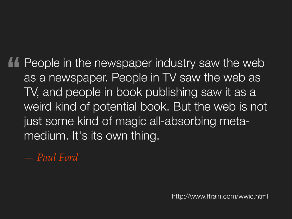 People in the newspaper industry saw the web as...
