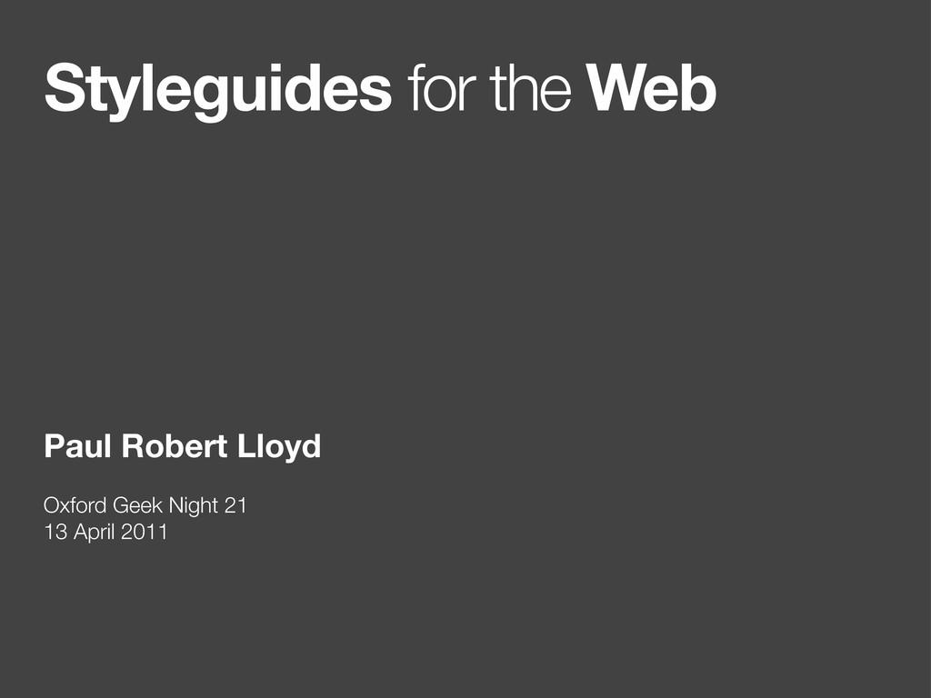 Styleguides for the Web Paul Robert Lloyd Oxfor...
