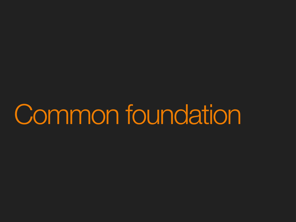 Common foundation