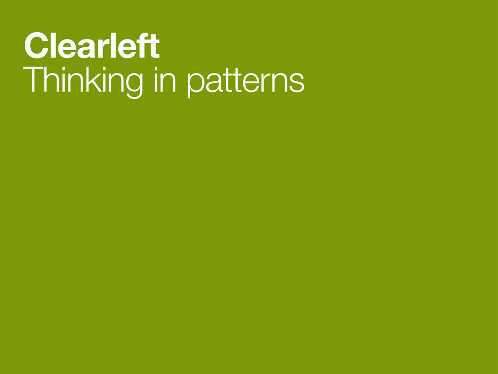 Clearleft Thinking in patterns