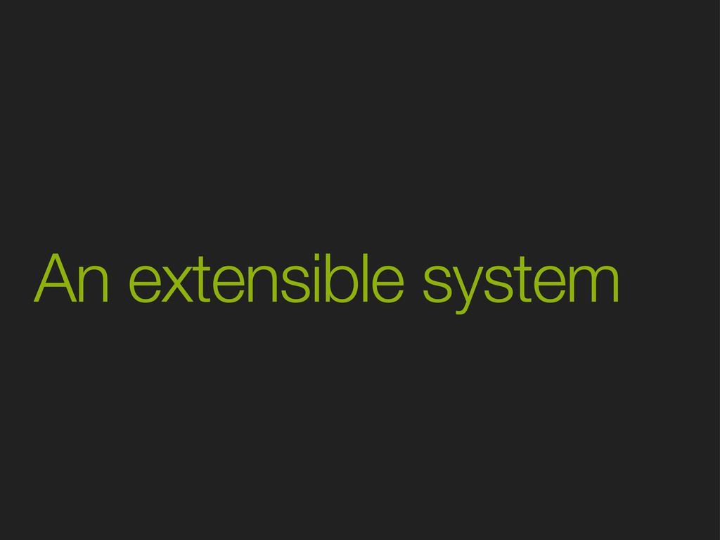 An extensible system